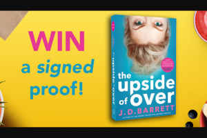 Hachette Australia – Win a Signed Proof Edition of The Upside of Over By Jd Barrett