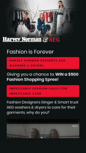 """Harvey Norman & AEG – Win a $500 Eftpos Gift Card to Spend to on Fashion (""""promotion"""") Terms and Conditions of Entry (""""terms"""") 1. (prize valued at $500)"""