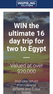 Inspiring Vacations – Win a Place on Our 16-day Treasures of Egypt With Nile River Cruise Tour With Inspiring Vacations (prize valued at $20,000)