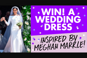 New Idea – Win a Wedding Dress Inspired By Meghan Markle (prize valued at $7,000)