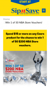 Sip N Save-Bottlemart & Coors – Win 1 of 50 $200 Nba Store Vouchers (prize valued at $10,000)