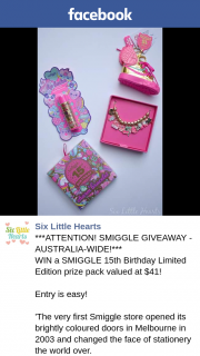 Six Little Hearts – Win a Smiggle 15th Birthday Limited Edition Prize Pack Valued at $41 (prize valued at $41)
