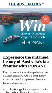 The Australian-The Weekend Australian – Win a Kimberley Expedition With Ponant Daily Codes (prize valued at $24,600)