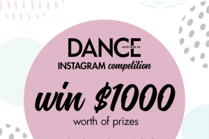 Dance Australia – These Great Prizes (prize valued at $1,000)
