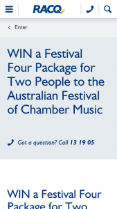 RACQ – Is Open to All Residents of Queensland Over The Age of 16 Years of Age Only (prize valued at $420)