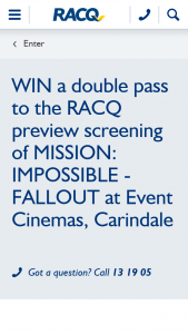 RACQ – Is Open to All Residents of Queensland Over The Age of 16 Years of Age Only (prize valued at $39)