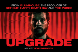 Supanova Comic-Con & Gaming – Win 1 of 25 Double Passes to Our Screening of Upgrade Written and Directed By Leigh Whannell on Wednesday June 13th at Event Cinemas Innaloo
