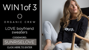 Channel Seven – Sunrise Family Newsletter 'Organic Crew' – Win 1 of 3 Organic Crew Love Boyfriend sweaters valued at $169 each