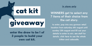 Gorman – Cat Kit – Win 1 of 3 prize packs of 7 items of their choice each