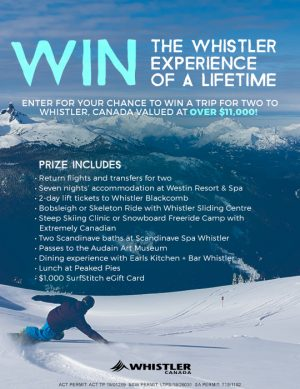 Tourism Whistler and SurfStitch – Win a trip for 2 to Whistler, Canada valued at $11,985