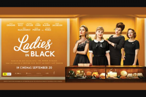 "FiveAA – Win a Double Pass to an Exclusive Preview Screening of ""ladies In Black"" at Wallis Cinemas Mitcham (prize valued at $39)"