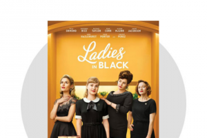 Herald Sun Plusrewards – Win 1 of 20 Double Passes to The Flicks With The Chicks Advance Screening of Ladies In Black on 12 September (prize valued at $1,520)