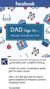 Pimpama Junction Shopping Centre – Win 1 of 5 $50 Gift Cards for Dad to Spend Anywhere at Pimpama Junction Shopping Centre (prize valued at $250)