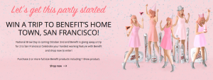 Myer – Win a trip for 2 to San Francisco, $1,000 spending money plus $500 worth of Benefit products (total value of the prize is $8,000)