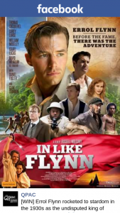 QPAC – Win One of Ten In Like Flynn Double Passes
