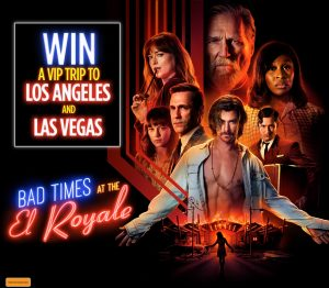 Network Ten – FOX – Bad Times at the EI Royale – Win a prize package of a VIP trip for 2 to Vegas valued at $8,615