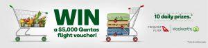 Woolworths – Qantas – Win 1 of 28 Qantas Flight vouchers valued at $5,000 each