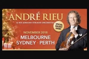 Femail – Win One of 3 Double Passes to André Rieu Live Valued at $280 Per Set (prize valued at $280)
