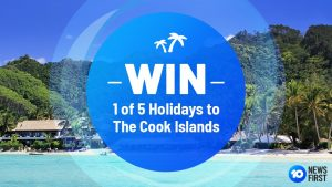 10 Daily – 10 Pics First – 10 News First -Win 1 of 5 trips for 2 to Cook Islands valued at $3,680 each