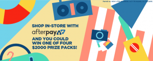 Afterpay – Win 1 of 4 prize packs valued at up to $2,000 each
