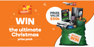 Woolworths Rewards Program – Win 1 of 5 ultimate Christmas prize packs valued at $50,000 PLUS over 12,000 bonus prizes to be won