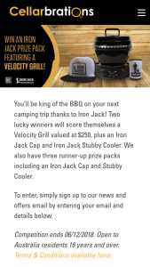 Cellarbrations – Will Score Themselves a Velocity Grill Valued at $250 Plus an Iron Jack Cap and Iron Jack Stubby Cooler (prize valued at $250)