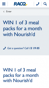 RACQ – Will Receive 5 Large Meals Per Week (prize valued at $340.67)