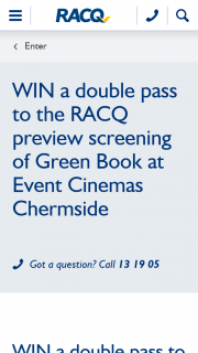 RACQ – Win a Double Pass to The Racq Preview Screening of Green Book at Event Cinemas Chermside (prize valued at $48)