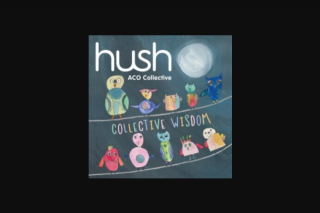Radio 3mbs – Win Copy of Collective Wisdom [hush Volume 18] Aco Collective
