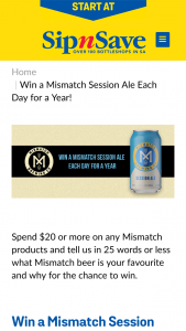 "Sip n Save – ""win a Mismatch Session Ale Each Day for a Year"" Promotion Terms & Conditions (""conditions of Entry"") Schedule Promotion (prize valued at $973)"