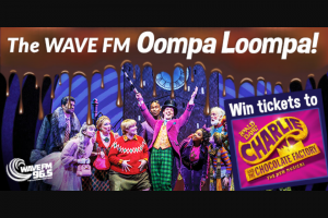 Wavefm 96.5 NSW – Win Ticket to Charlie & The Chocolate Factory 12/1/19