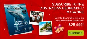 Australian Geographic – Coral Expeditions – Win a luxury trip for 2 to Papua New Guinea valued at over $25,000 including flights from Cairns to Madang & 12-night accommodation