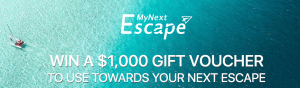My Next Escape – Win a $1,000 Gift voucher to use toward your next escape