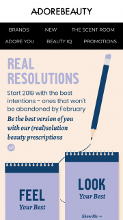 Adore Beauty – Win Your Best Year Yet Simply Enter Your Details and Tell Us Your Real Resolution for 2019? (prize valued at $2,095)