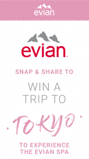 Evian Springwater – Participating stores buy Evian Springwater Load photo on Instagram – Win a Spa Treatment In Tokyo Flights Incl (prize valued at $6,500)