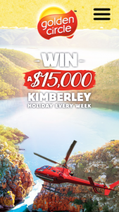 Golden Circle – Win a Major Prize (prize valued at $175,000)