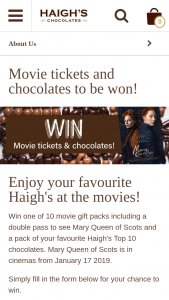 Haighs Chocolates – Win One of 10 Movie Gift Packs Including a Double Pass to See Mary Queen of Scots and a Pack of Your Favourite Haigh's Top 10 Chocolates (prize valued at $620)