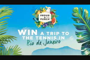 Proud and Punch – Win this Incredible Prize of a Trip to See The Tennis In Rio With Plenty of Extra's and Some Spending Money (prize valued at $20,000)