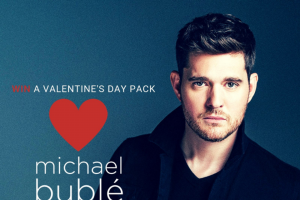"Warner Music – ""win a Signed Michael Bublé Valentine's Day Pack"" Competition (prize valued at $645)"