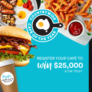 Countrywide – Cafe of The Year – Win $25,000 and the title