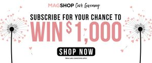 MagShop – Subscribe to Win $1,000