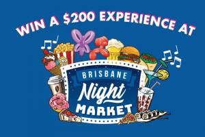 Brisbane Night Market – Free Entry and $200 Market Money (prize valued at $200)