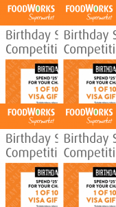 Foodworks – Competition (prize valued at $10,000)