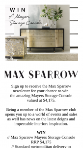 Max Sparrow – Win a Mayers Storage Console (prize valued at $4,175)