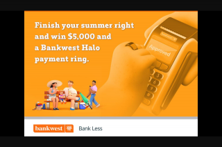 Nova FM – Win a $5k and a Complimentary Bankwest Halo Payment Ring to Finish Off Your Summer Right (prize valued at $5,039)