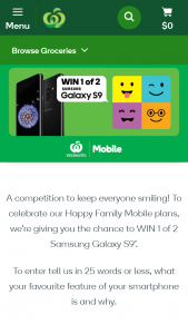Woolworths – Win 1 of 2 Samsung Galaxy S9'. (prize valued at $2,318)