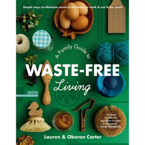 Mind Food – Win 1 of 8 copies of 'A Family Guide to Waste-Free Living' valued at $34.99 each