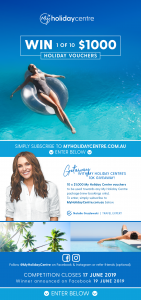 My Holiday Centre – Win 1 of 10 holiday vouchers valued at $1,000 each