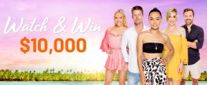 Network 10 – Bachelor in Paradise – Watch & Win $10,000 Cash prize