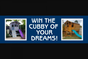 Aarons Outdoor Living – Win The Cubby of Your Dreams this Easter (prize valued at $1)